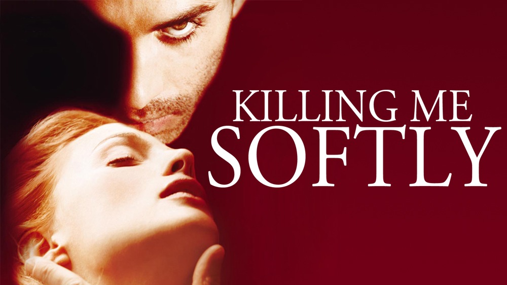 Killing Me Softly – Movie Review