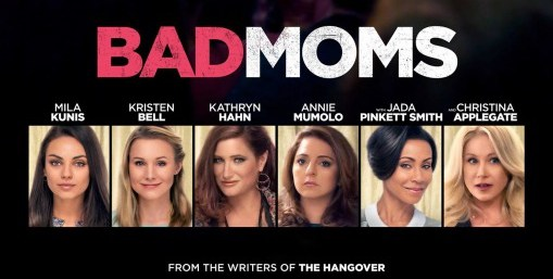Bad Moms Movie Review.